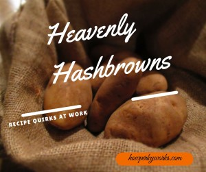 Heavenly Hashbrowns (1)