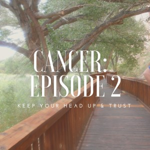 Cancer_ Episode 2
