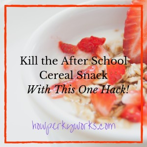 Kill the After School Cereal Snack With This One Hack!
