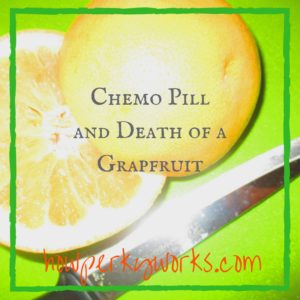 Chemo Pill and Death of a Grapfruit